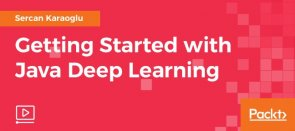 Video Tutorial Getting Started with Java Deep Learning Java