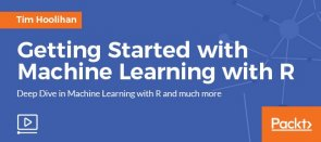 Video Tutorial Getting Started with Machine Learning with R R