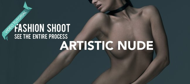 Tuto Artistic Nude - Fashion shoot tutorial Photography