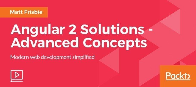 Video Tutorial Angular 2 Solutions - Advanced Concepts AngularJS
