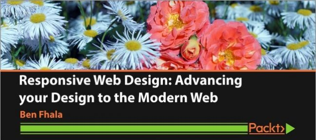 Video Tutorial Responsive Web Design: Advancing your Design to the Modern Web CSS