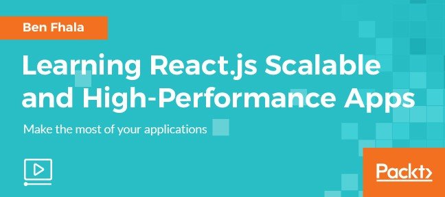 Video Tutorial Learning React.js Scalable and High-Performance Apps React